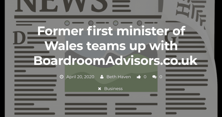 BusinessMole: Former first minister of Wales teams up with Boardroom Advisors