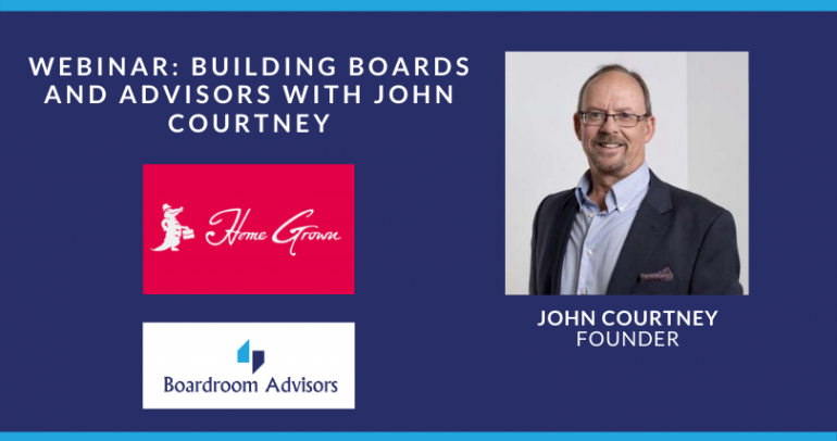 Webinar: Building Boards and Advisors with John Courtney