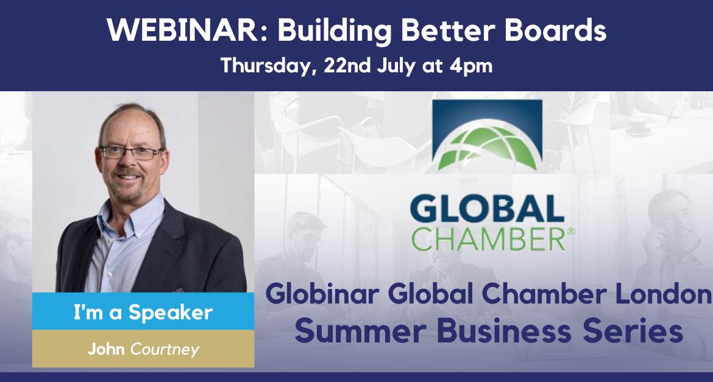 Globinar Global Chamber London Summer Business Series – Building Boards & Advisors